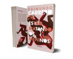 Raimundo Carrero Estão matando os meninos iluminuras muito post